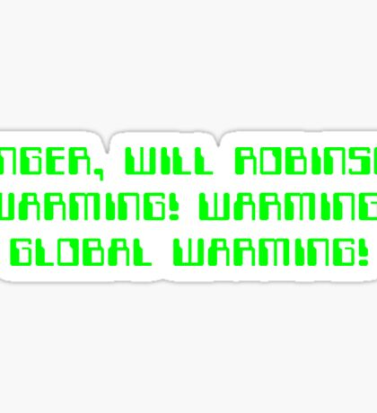 Danger, Will Robinson! Warming! Sticker