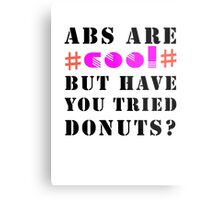 ABS are cool but have you tried donuts Metal Print