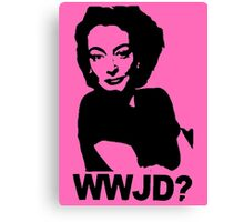 Joan Crawford - WWJD? Canvas Print