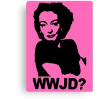 Joan Crawford - WWJD? Canvas Print