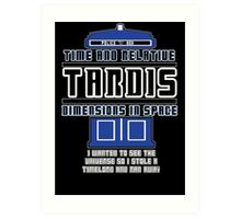 """The Tardis who stole a Timelord"" Art Print"