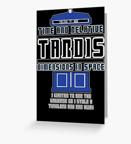 """The Tardis who stole a Timelord"" Greeting Card"