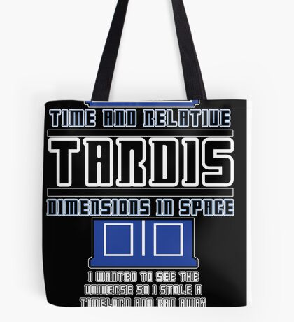 """""""The Tardis who stole a Timelord"""" Tote Bag"""
