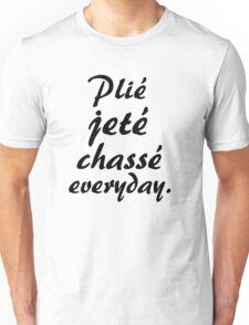 PLIE JETE CHASSE EVERYDAY Unisex T-Shirt