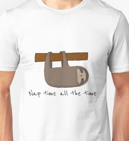 Nap Time All The Time Unisex T-Shirt
