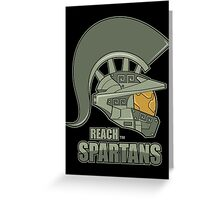 Reach Spartans Greeting Card