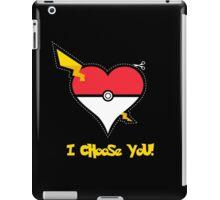 I Choose You! iPad Case/Skin