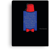 """""""To Quote The Doctor"""" Canvas Print"""