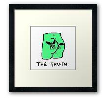 The truth (RIPNDIP) Framed Print