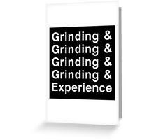 Grinding & Experience Greeting Card