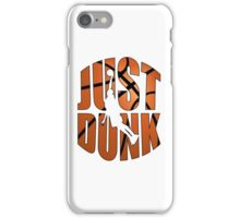 Just Dunk Basketball iPhone Case/Skin