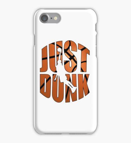 JUST DUNK iPhone Case/Skin