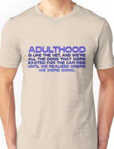 Adulthood Unisex T-Shirt