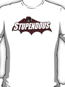 Stupendous T-Shirt
