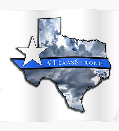 Texas Strong Map Thin Blue Line Poster