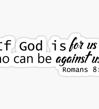 If God is for us who can be against us  Sticker