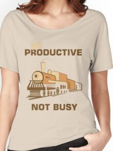 Be Productive Not Busy Quote Typography Women's Relaxed Fit T-Shirt