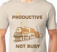 Be Productive Not Busy Unisex T-Shirt