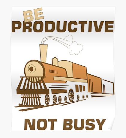 Be Productive Not Busy Quote Typography Poster