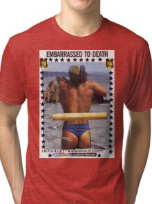 Embarrassed to Death Tri-blend T-Shirt