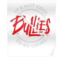 It's not cool to be cruel - anti bullying - no bullies Poster