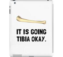 Tibia Okay iPad Case/Skin