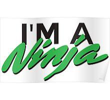 Kawasaki Ninja - I'm a ninja Poster
