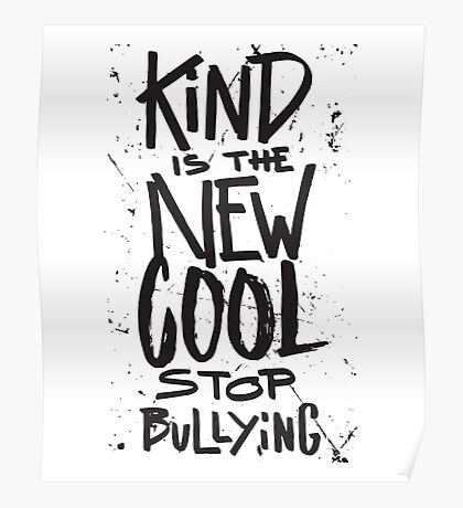 Kind is the new cool - stop bullying - anti bully Poster