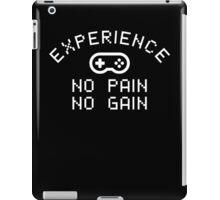 Experience = NO PAIN, NO GAIN iPad Case/Skin