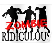 Zombie Ridiculous Poster