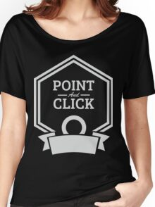 point and click Women's Relaxed Fit T-Shirt