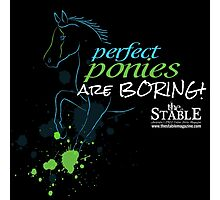 Perfect Ponies Are Boring! (Green & Blue) Photographic Print