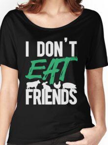 I don't eat friends xmas shirt Women's Relaxed Fit T-Shirt