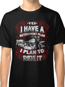Motorcycle Biker Yes I Have a Retirement Plan I Plan To Ride It Vintage Distressed Bike Harley Retired Classic T-Shirt