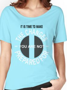 Time To Make Changes Women's Relaxed Fit T-Shirt