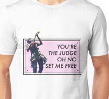 """You're the judge, oh no, set me free"" - The Judge lyric (twenty one pilots) Unisex T-Shirt"