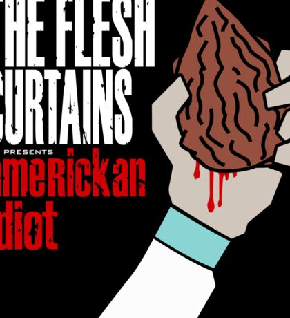 The Flesh Curtains - AmeRICKan Idiot Sticker
