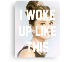 Audrey Hepburn- I woke up like this Canvas Print