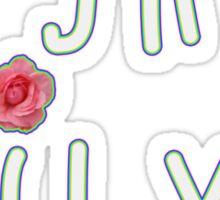 Just kidding, I love you Sticker