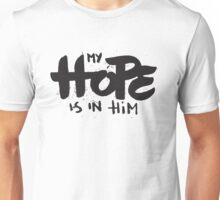 My Hope Is In Him - Christian Saying Quote Unisex T-Shirt