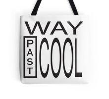 Way Past COOL! Tote Bag