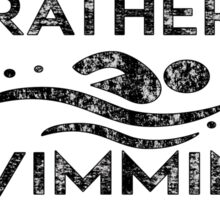 ID RATHER BE SWIMMING I'D SWIM SWIMMER POOL 2 Sticker