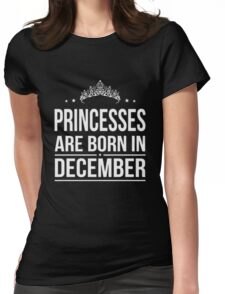 Princesses Are Born in December T-shirt  Womens Fitted T-Shirt