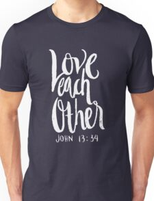 Love Each Other John 13 34 Christian Bible Verse  Unisex T-Shirt