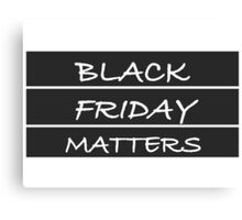 black friday matters Canvas Print