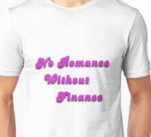 No Romance Without Finance Unisex T-Shirt