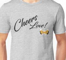 Cheers Love Unisex T-Shirt
