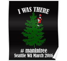 I Was There Seattle WA March 2016 white Poster