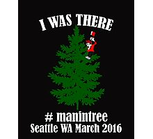I Was There Seattle WA March 2016 white Photographic Print
