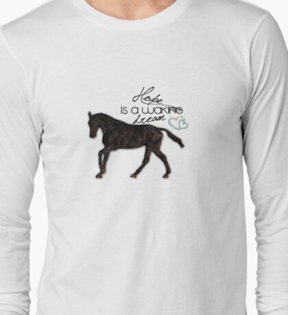 """""""Hope is a waking dream"""" equestrian style Long Sleeve T-Shirt"""